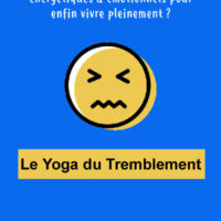 Comment libérer ses blocages émotionnels ? Yoga du Tremblement