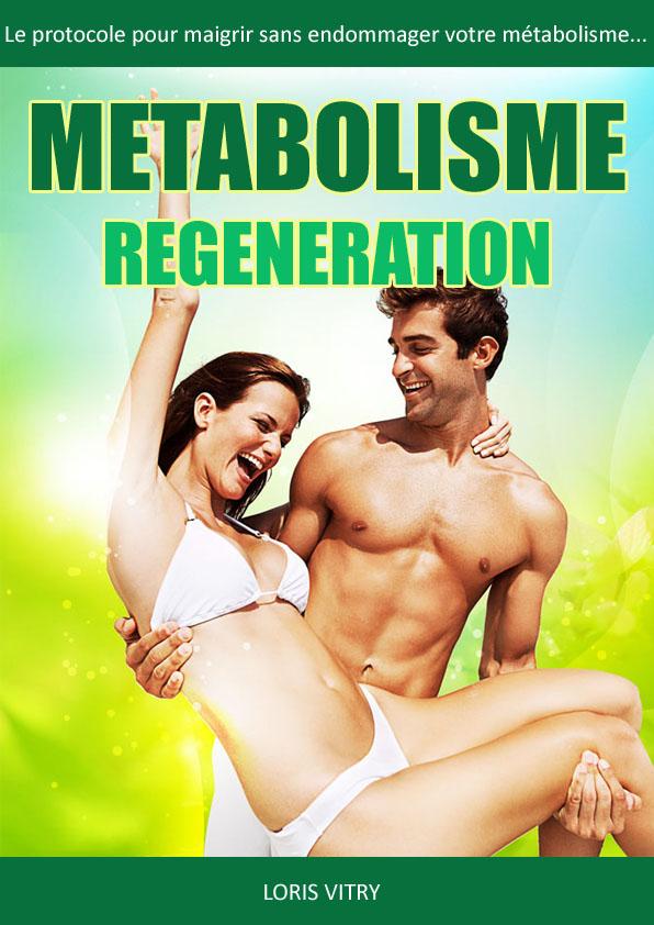 Régénération du métabolisme