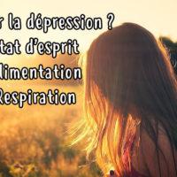 Les solutions pour se débarrasser de la dépression ?