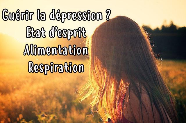 Comment guérir la dépression naturellement ?