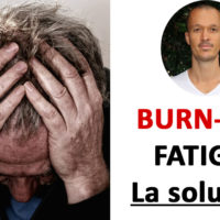 Fatigue chronique, burn-out, épuisement: la solution